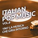 1967 La musica che gira intorno - Italian pop music, Vol. 8/Various