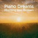 Piano Dreams - Morning Has Broken/Martin Ermen