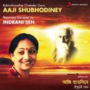 Aaji Shubhodiney/Indrani Sen