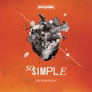 So Simple (Remixes)/Scorsi