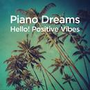 Piano Dreams - Hello! Positive Vibes/Martin Ermen
