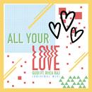 All Your Love (All Your Love)/GUDI & Rhea Raj