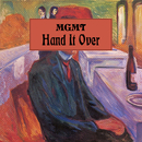 Hand It Over/MGMT
