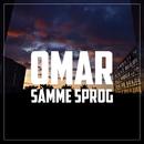 Samme Sprog/Omar