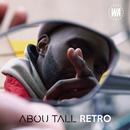 Rétro/Abou Tall