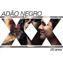 Adão Negro 20 Anos/Adão Negro