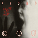 Whose Fist Is This Anyway EP/Prong