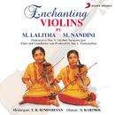 Enchanting Violins/M. Lalitha &  M. Nandini