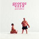 Paradise/George Ezra