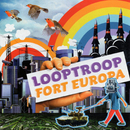 Fort Europa / Looptroop Radio/Looptroop Rockers