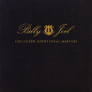 Collected Additional Masters/Billy Joel