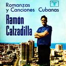 Romanzas y Canciones Cubanas (Remasterizado)/Ramón Calzadilla