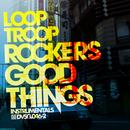 Good Things - Instrumentals feat.Embee/Looptroop Rockers