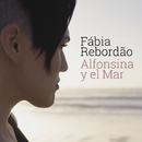 Alfonsina y el Mar/Fábia Rebordão