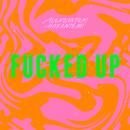 Fucked Up/Aleksanteri Hakaniemi