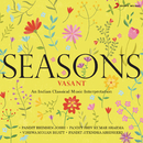 Seasons: Vasant (An Indian Classical Music Interpretation)/Various