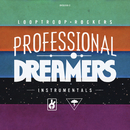 Professional Dreamers - Instrumentals feat.Embee/Looptroop Rockers