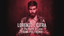 In the Name of Love (Frank Pole Remix) (Lyric Video)/Lorenzo Licitra