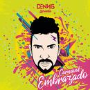 Carnaval Embrazado/Dennis DJ