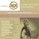 RCA 100 Anos De Musica - Segunda Parte (Lo Mejor Del Folklore Latinoamericano)/Various