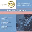 RCA 100 Anos De Musica - Segunda Parte (Exitos Inolvidables Del Rock & Roll En Español)/Various