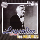 Leyendas Solamente Los Mejores/Enrique Guzmán