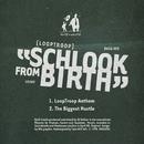 Schlook from Birth/Looptroop Rockers