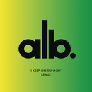 I Keep on Runnin' (Les Gordon Remix)/ALB