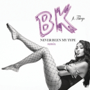 Never Been My Type (Remix) feat.Tshego/Bk