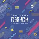 Float (Remix) feat.Gemini Major,Ice Prince/Tholwana