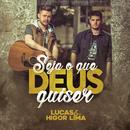 Seja o Que Deus Quiser/Lucas & Higor Lima