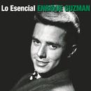Lo Esencial/Enrique Guzmán