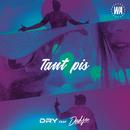 Tant pis feat.Dadju/Dry