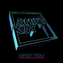 Only You (Amine Edge & DANCE Remix)/Shift K3Y
