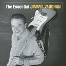 The Essential Jimmie Vaughan/Jimmie Vaughan
