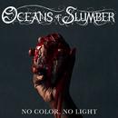 No Color, No Light/Oceans of Slumber
