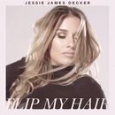Flip My Hair/Jessie James Decker