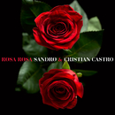 Rosa Rosa feat.Cristian Castro/Sandro