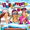 Ballermann Stars - Apres Ski Schlager Hits 2018 - Die XXL Party Discofox Fete bis zum Karneval/Various