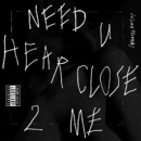 Need U Hear Close 2 Me/Julian Thomas