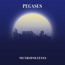 Metropolitans/Pegasus