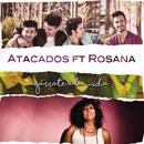 Agárrate a la Vida feat.Rosana/Atacados