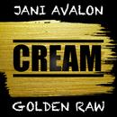 Cream feat.Golden Raw/Jani Avalon