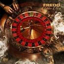 Tables Turn/Fredo