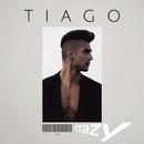 Crazy/Tiago