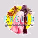 Gentleman/Phelix
