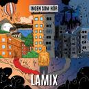 Ingen som hör - EP/Lamix