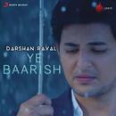 Ye Baarish/Darshan Raval