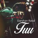 Tuu/Darshan Raval