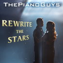 Rewrite the Stars/The Piano Guys
